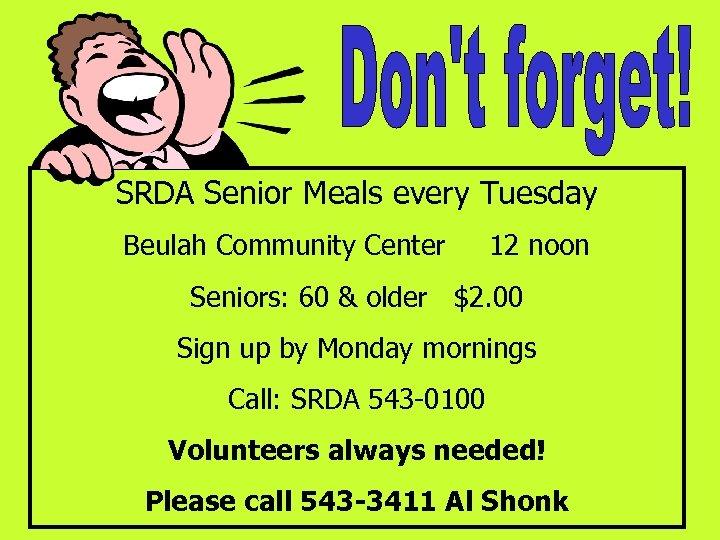 SRDA Senior Meals every Tuesday Beulah Community Center 12 noon Seniors: 60 & older