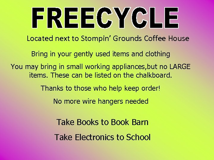 Located next to Stompin' Grounds Coffee House Bring in your gently used items and