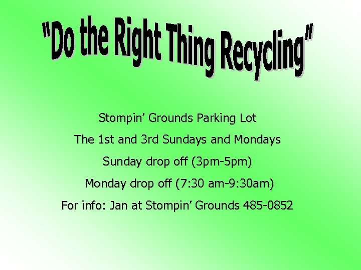 Stompin' Grounds Parking Lot The 1 st and 3 rd Sundays and Mondays Sunday