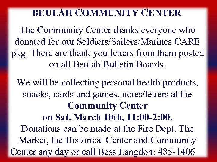 BEULAH COMMUNITY CENTER The Community Center thanks everyone who donated for our Soldiers/Sailors/Marines CARE