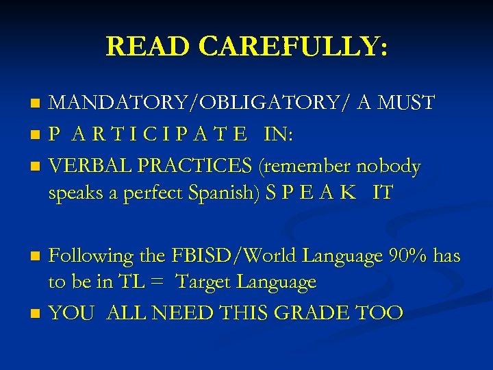 READ CAREFULLY: MANDATORY/OBLIGATORY/ A MUST n P A R T I C I P