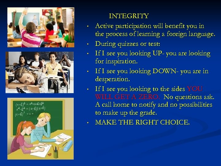 • • • INTEGRITY Active participation will benefit you in the process of