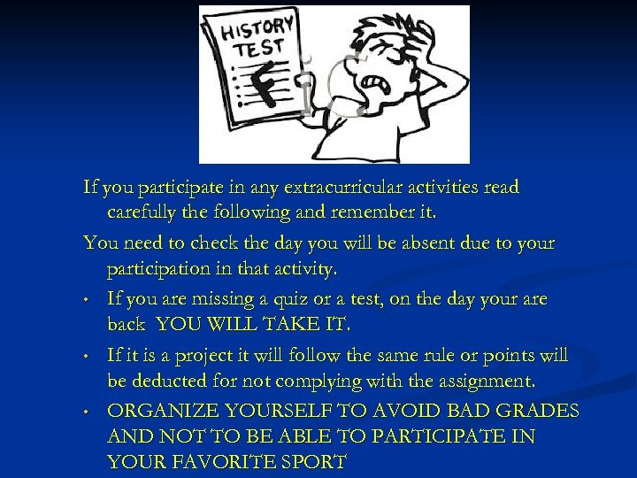 If you participate in any extracurricular activities read carefully the following and remember it.