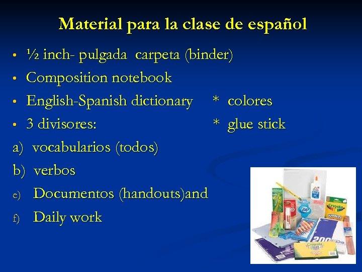 Material para la clase de español ½ inch- pulgada carpeta (binder) • Composition notebook