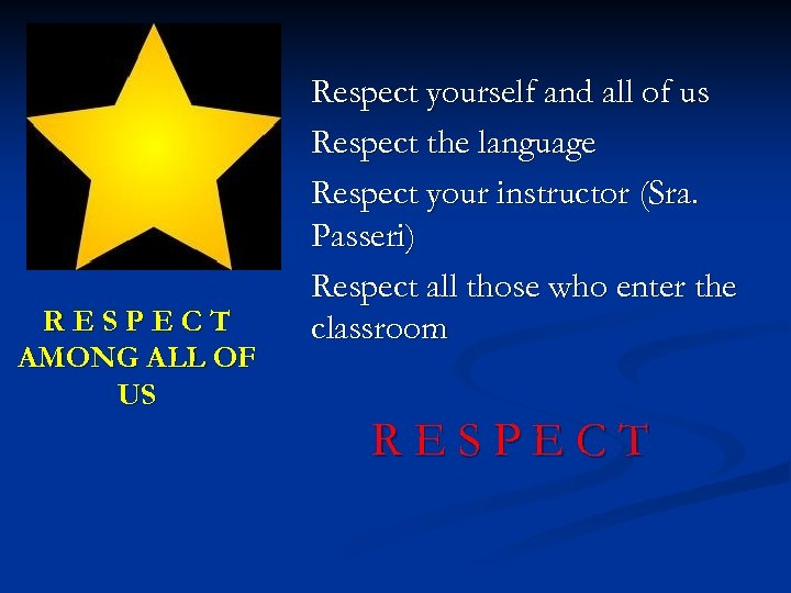 RESPECT AMONG ALL OF US Respect yourself and all of us Respect the language