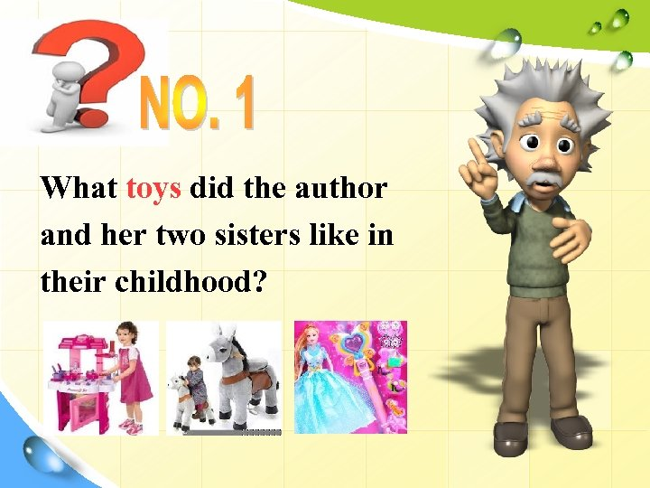 What toys did the author and her two sisters like in their childhood?
