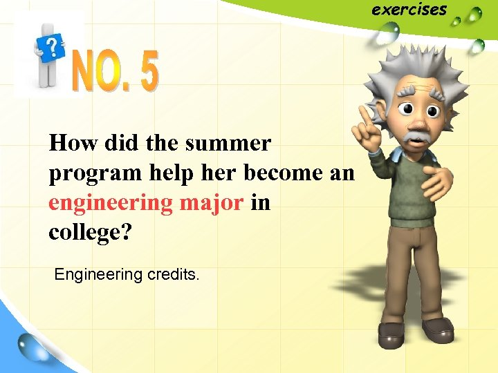 exercises How did the summer program help her become an engineering major in college?