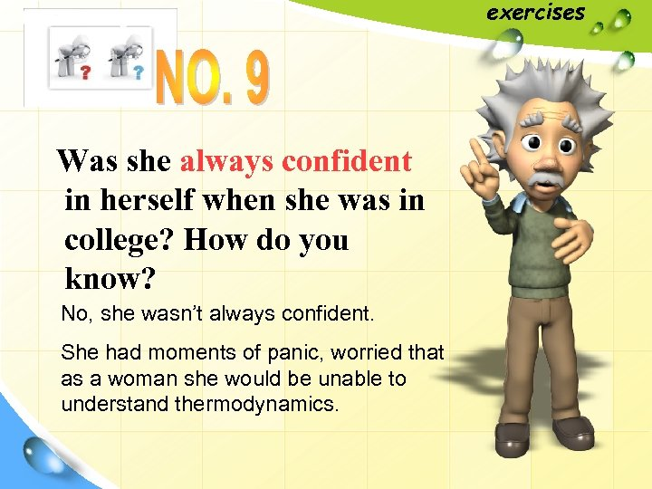 exercises Was she always confident in herself when she was in college? How do