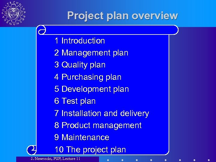 Project plan overview 1 Introduction 2 Management plan 3 Quality plan 4 Purchasing plan