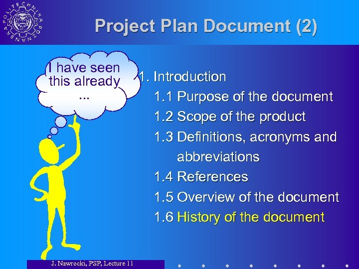 Project Plan Document (2) I have seen this already. . . J. Nawrocki, PSP,