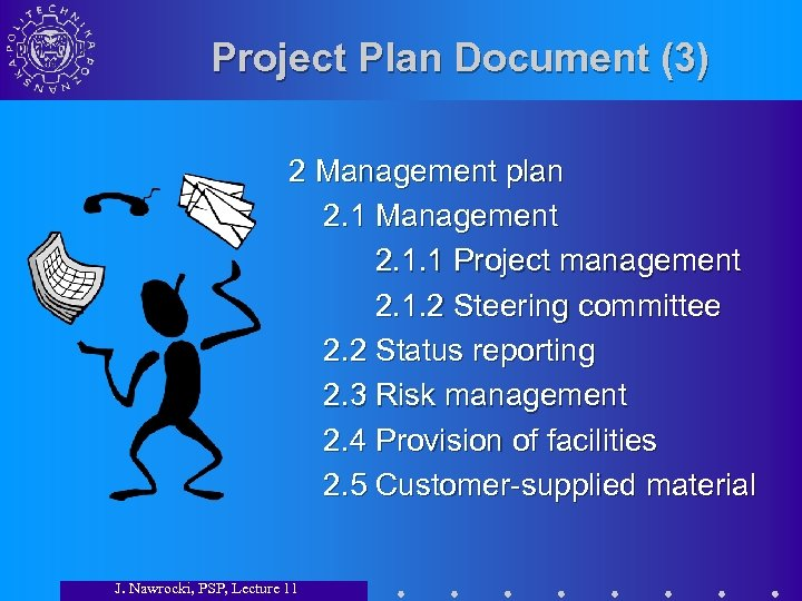 Project Plan Document (3) 2 Management plan 2. 1 Management 2. 1. 1 Project