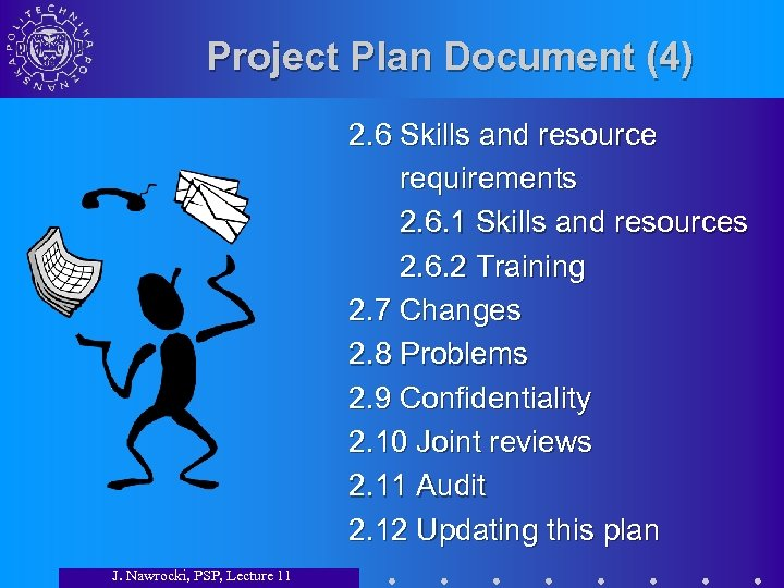 Project Plan Document (4) 2. 6 Skills and resource requirements 2. 6. 1 Skills