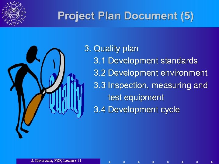 Project Plan Document (5) 3. Quality plan 3. 1 Development standards 3. 2 Development