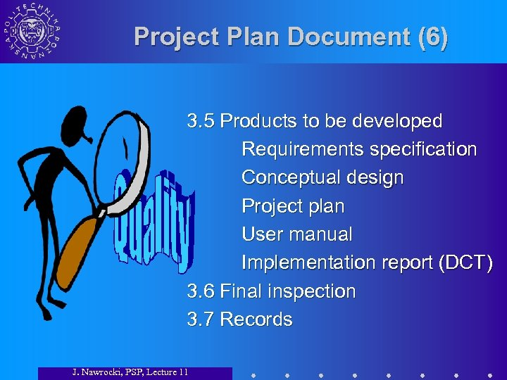 Project Plan Document (6) 3. 5 Products to be developed Requirements specification Conceptual design
