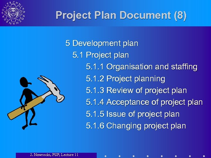 Project Plan Document (8) 5 Development plan 5. 1 Project plan 5. 1. 1