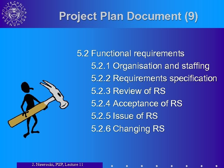Project Plan Document (9) 5. 2 Functional requirements 5. 2. 1 Organisation and staffing