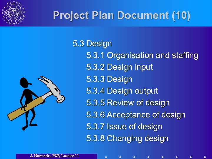 Project Plan Document (10) 5. 3 Design 5. 3. 1 Organisation and staffing 5.