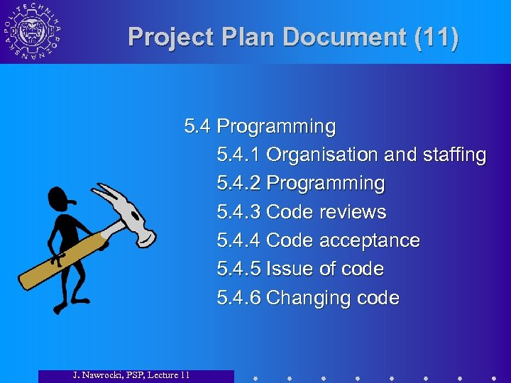Project Plan Document (11) 5. 4 Programming 5. 4. 1 Organisation and staffing 5.