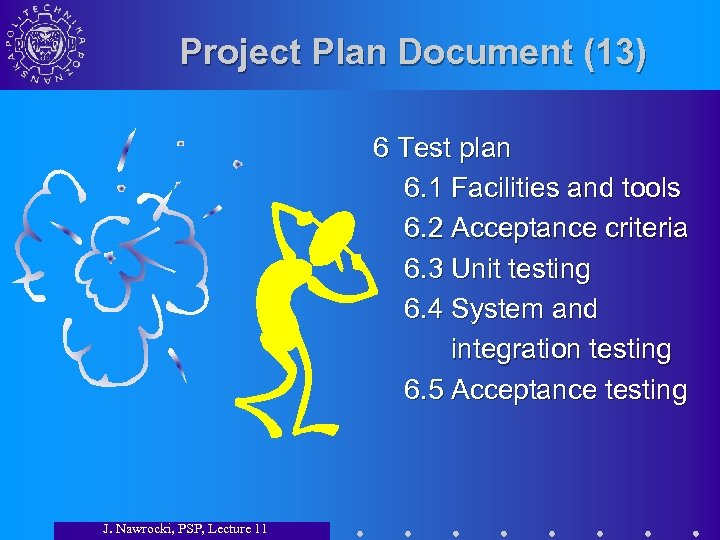 Project Plan Document (13) 6 Test plan 6. 1 Facilities and tools 6. 2