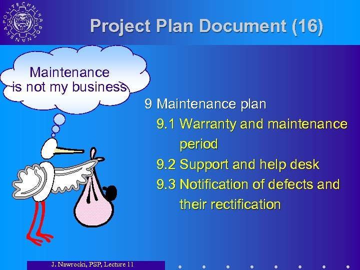 Project Plan Document (16) Maintenance is not my business 9 Maintenance plan 9. 1