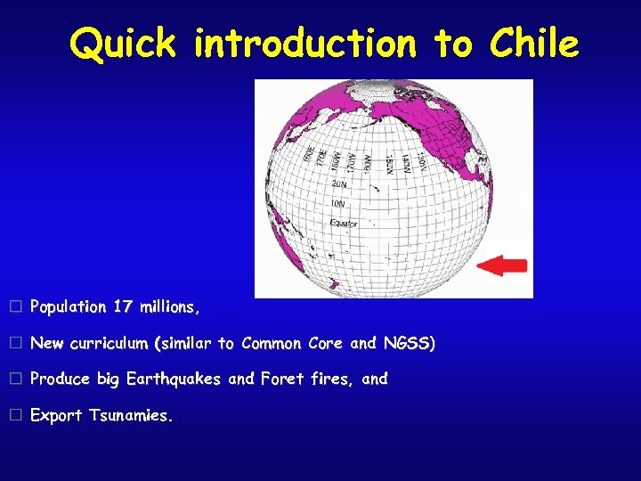 Quick introduction to Chile Population 17 millions, New curriculum (similar to Common Core and