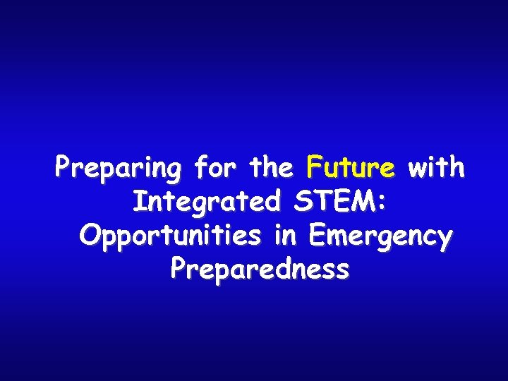 Preparing for the Future with Integrated STEM: Opportunities in Emergency Preparedness