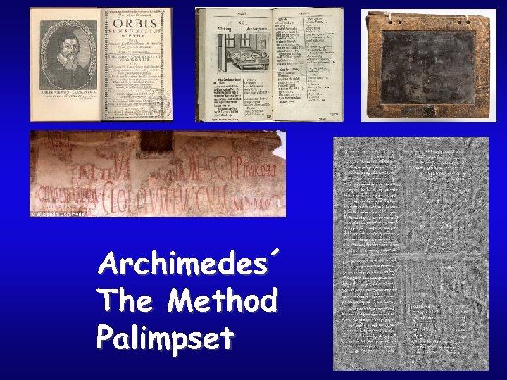 Archimedes´ The Method Palimpset
