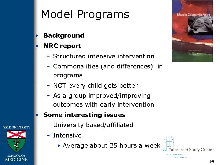 Model Programs • Background • NRC report – Structured intensive intervention – Commonalities (and