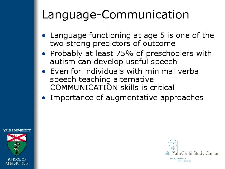 Language-Communication • Language functioning at age 5 is one of the two strong predictors