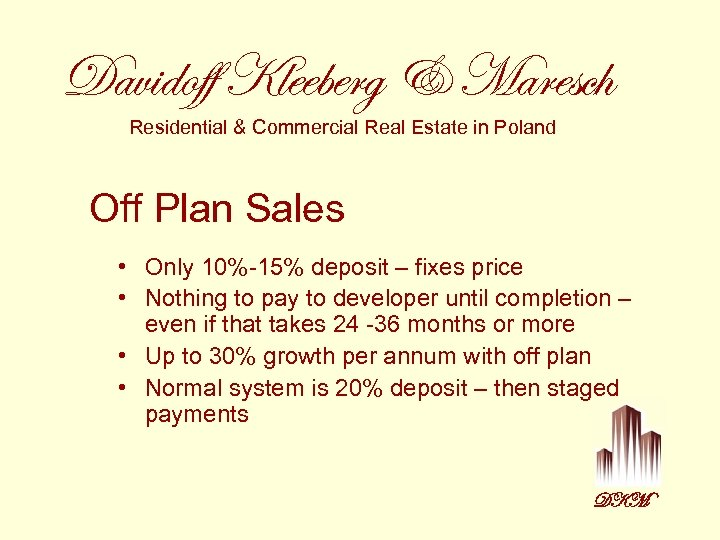 Davidoff Kleeberg & Maresch Residential & Commercial Real Estate in Poland Off Plan Sales