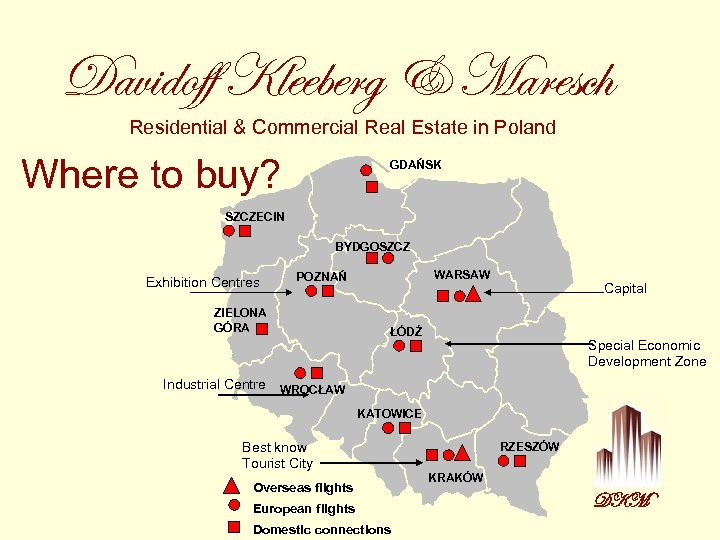 Davidoff Kleeberg & Maresch Residential & Commercial Real Estate in Poland Where to buy?