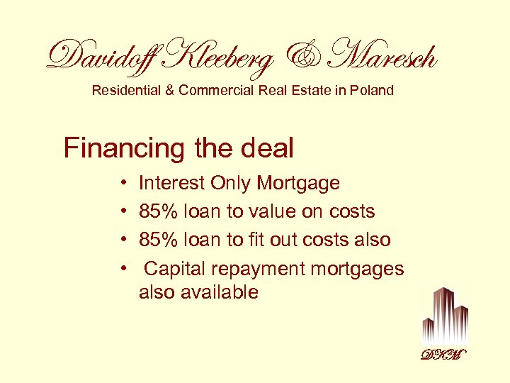 Davidoff Kleeberg & Maresch Residential & Commercial Real Estate in Poland Financing the deal