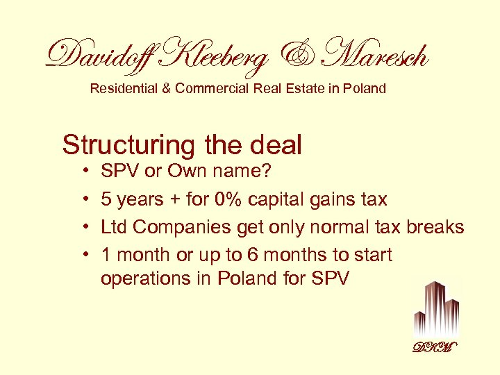 Davidoff Kleeberg & Maresch Residential & Commercial Real Estate in Poland Structuring the deal
