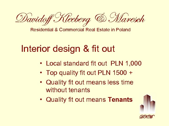 Davidoff Kleeberg & Maresch Residential & Commercial Real Estate in Poland Interior design &