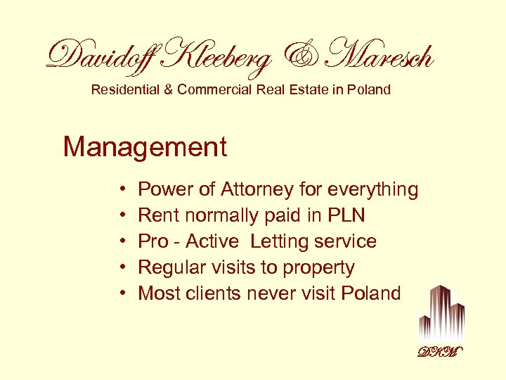 Davidoff Kleeberg & Maresch Residential & Commercial Real Estate in Poland Management • •