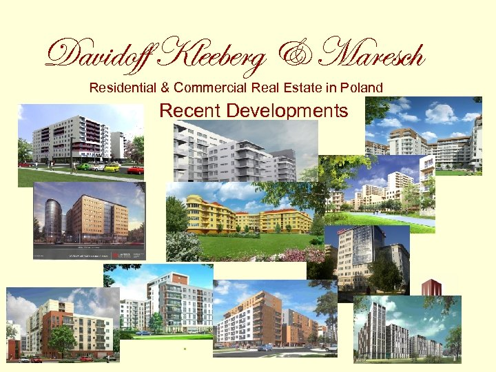Davidoff Kleeberg & Maresch Residential & Commercial Real Estate in Poland Recent Developments DKM