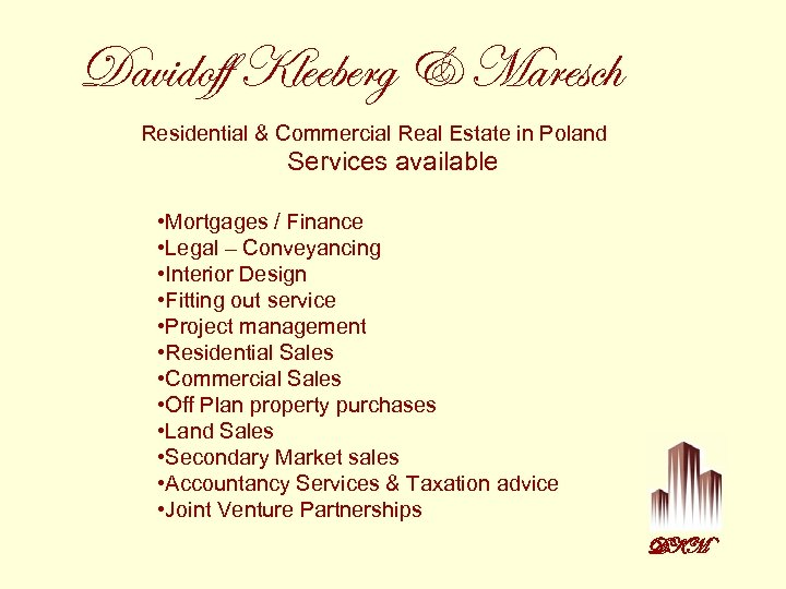 Davidoff Kleeberg & Maresch Residential & Commercial Real Estate in Poland Services available •