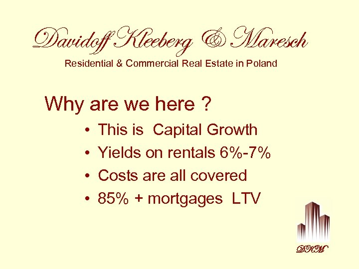 Davidoff Kleeberg & Maresch Residential & Commercial Real Estate in Poland Why are we