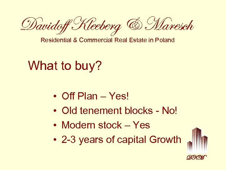 Davidoff Kleeberg & Maresch Residential & Commercial Real Estate in Poland What to buy?