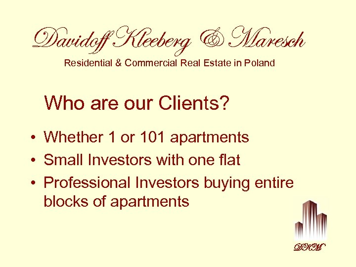Davidoff Kleeberg & Maresch Residential & Commercial Real Estate in Poland Who are our