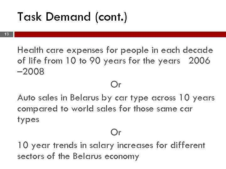 Task Demand (cont. ) 13 Health care expenses for people in each decade of