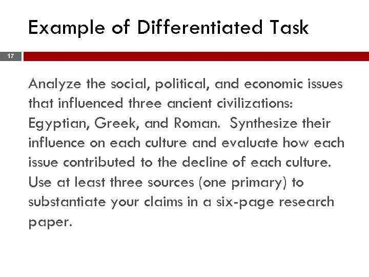 Example of Differentiated Task 17 Analyze the social, political, and economic issues that influenced