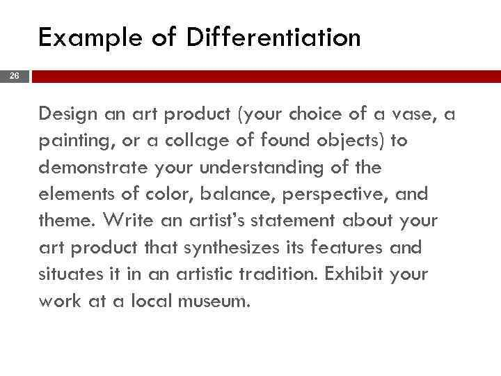 Example of Differentiation 26 Design an art product (your choice of a vase, a