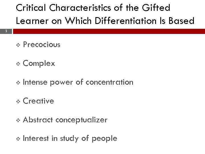 Critical Characteristics of the Gifted Learner on Which Differentiation Is Based 3 v Precocious
