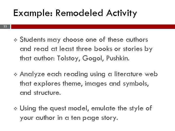 Example: Remodeled Activity 33 v Students may choose one of these authors and read