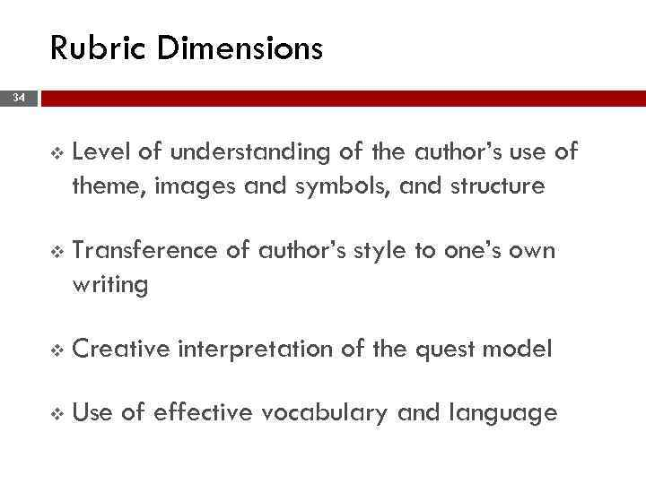 Rubric Dimensions 34 v Level of understanding of the author's use of theme, images
