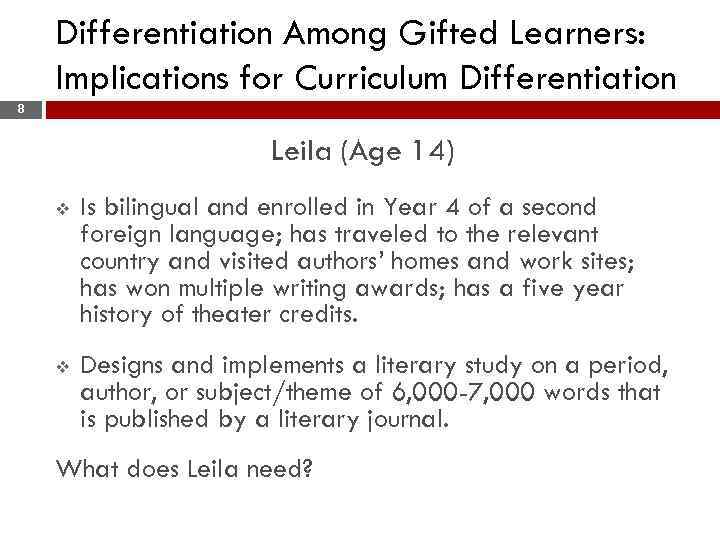 Differentiation Among Gifted Learners: Implications for Curriculum Differentiation 8 Leila (Age 14) v Is
