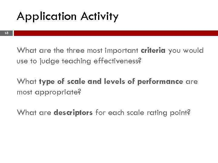 Application Activity 18 What are three most important criteria you would use to judge