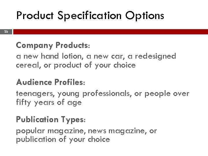 Product Specification Options 25 Company Products: a new hand lotion, a new car, a
