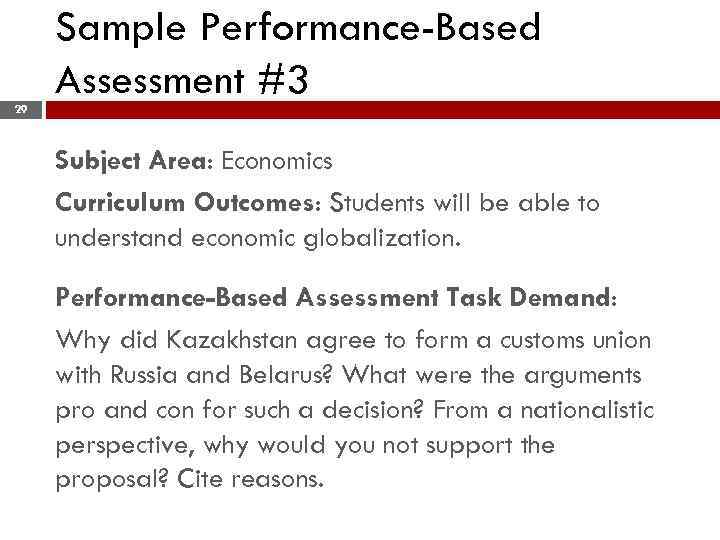 Sample Performance-Based Assessment #3 29 Subject Area: Economics Curriculum Outcomes: Students will be able